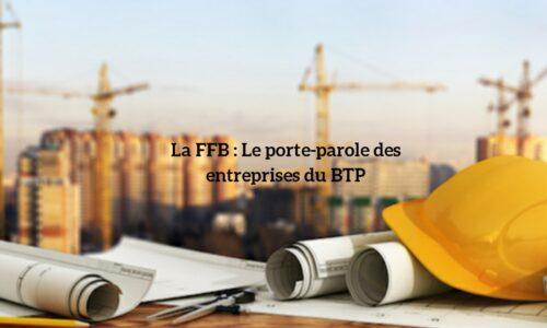 Adhérer à la FFB pour se faire accompagner dans l'univers du BTP