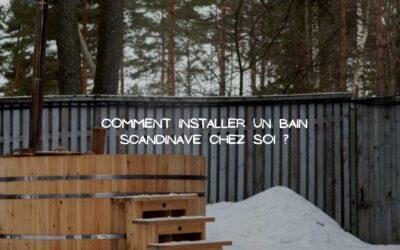 Installer un bain scandinave chez soi pour plus de convivialité