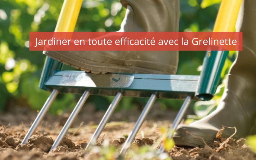 Jardinier en toute efficacité avec la Grelinette (1)